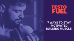 7 Ways to Stay Motivated Building Muscle